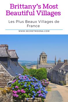 If you're planning a trip to Brittany - France, don't miss the opportunity to visit one of these charming villages (some are part of France's most beautiful villages) Road Trip Europe, Europe Travel Guide, Travel Destinations, Paris Travel, France Travel, Travel Usa, European Vacation, European Travel, Azerbaijan Travel