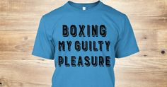 Check out this boxing t-shirt that is dedicated to all those who's guilty pleasure is Boxing! Own this t-shirt today! Not sold in stores! https://teespring.com/boxing-my-guilty-pleasure#pid=369&cid=6524&sid=front