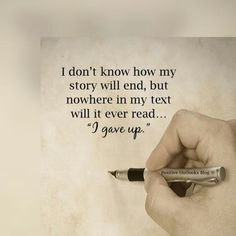 """I don't know how my story will end, but nowhere in my text will it ever read """"I gave up."""""""