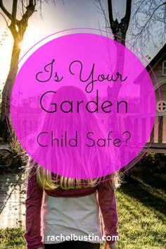 Is Your Garden Child Safe?