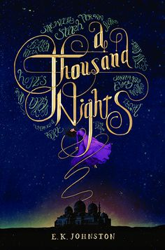 Cover Reveal: A Thousand Nights by E.K. Johnston -On sale October 6th 2015 by Disney Hyperion -LO-MELKHIIN KILLED THREE HUNDRED GIRLS before he came to her village, looking for a wife. When she sees the dust cloud on the horizon, she knows he has arrived. She knows he will want the loveliest girl: her sister. She vows she will not let her be next.