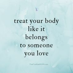 Treat your body like it belongs to someone you love - The Positive MOM Body Positivity, Body Positive Quotes, Positive Quotes Images, Nature Quotes, Positive Thoughts, Love My Body, Loving Your Body, Love Your Life, In Love