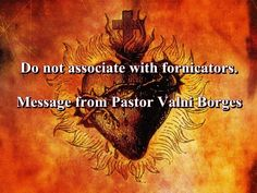 Pastor Valni Borges: Do not associate with fornicators.