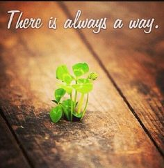 There is always a way!