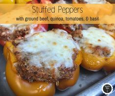Stuffed peppers with ground beef, quinoa, tomatoes, & basil