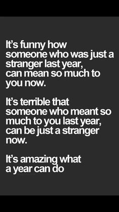 Things change so much in the matter of a year...unfortunately, it sometimes means that you grow apart from someone who used to mean the world to you :