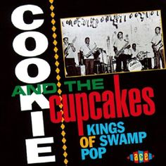 La. Swamp pop-Cookie and the Cupcakes