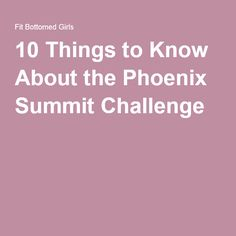10 Things to Know About the Phoenix Summit Challenge