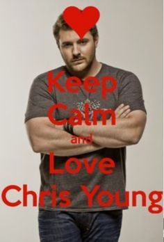 KEEP CALM AND LOVE Chris Young. Another original poster design created with the Keep Calm-o-matic. Buy this design or create your own original Keep Calm design now. Country Girl Life, Country Men, Country Girls, Chris Young Songs, Chris Young Concert, Young Country Singers, Country Music Artists, I Do Love You, Keep Calm And Love