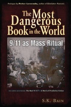 The Most Dangerous Book in the World: 9/11 as Mass Ritual by S. K. Bain