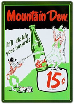 Mountain Dew Soda 15 Cents Tin Sign 12 x Mountain Dew - It'll Tickle Your Innards - 15 cents Metal Sign Funny Vintage Ads, Vintage Tin Signs, Vintage Humor, Vintage Posters, Retro Vintage, 1950s Posters, Vintage Menu, Vintage Stuff, Old Advertisements