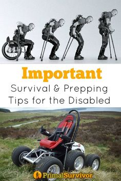 Important Survival and Prepping Tips for the Disabled. Be prepared and know your weaknesses and plan for how you can help overcome then by using your strengths. Make a comprehensive Bug Out and Bug In Plan.