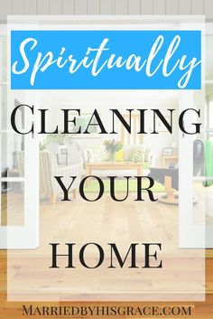 Spiritually Cleaning Your Home.