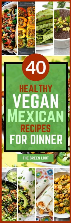 Healthy Vegan Mexican Recipes for Dinner
