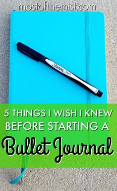 5 Things I Wish I Knew Before Starting a Bullet Journal I loved this post! So helpful.