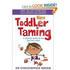 Review of Dr Christopher Green's New Toddler Taming. I love this book!
