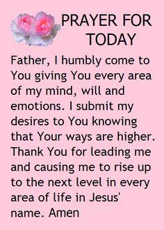 Prayer for today Prayer Scriptures, Bible Prayers, Faith Prayer, God Prayer, Prayer Quotes, Power Of Prayer, Devotional Quotes, Serenity Prayer, Bible Verses