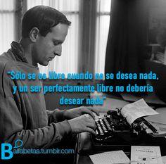 """""""Sólo se es libre cuando no se desea nada, y un ser perfectamente libre no debería desear nada""""  ― Boris Vian"""
