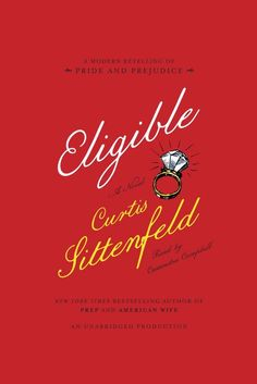 NEW YORK TIMES BESTSELLER • Wonderfully tender and hilariously funny, Eligible tackles gender, class, courtship, and family as Curtis Sittenfeld reaffirms herself as one of the most dazzling authors writing today. This version of the Bennet family—and Mr. Darcy—is one that you have and haven't met before: Liz is a magazine writer in her late thirties who, like her yoga instructor older sister, Jane, lives in New York City. When their father has a health scare, they return to their…