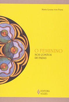 216703.jpg (336×500)  A obra analisa o papel que o sexo feminino representa no plano imaginário-mítico, visando oferecer uma abordagem diferente sobre a psicologia feminina, suas manifestações no inconsciente coletivo e ressonâncias no decorrer dos anos.