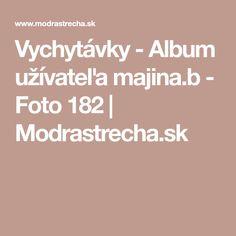 Vychytávky - Album užívateľa majina.b - Foto 182 | Modrastrecha.sk