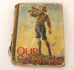 Antique Boy Scouts Book Our Scouts Historical Reference by okanaganvintage on Etsy