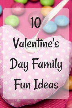 10 Valentine's Day Family Fun Ideas!