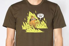 This Is Fine Shirt-- I'm going to buy this when I start thesis