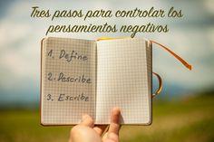 3 Pasos para controlar los pensamientos negativos. Una herramienta para controlar y superar los pensamientos negativos www.historiasparamujeres.com