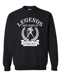 Legends are born in February sweatshirt, zodiac thing, trending, born in February, funny, best selling, birthday gift, aquarius