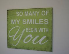 So Many Of My Smiles Begin With You Nursery Wall Sign Lime Green Nursery Decor Wedding Decor Distressed Wood Sign Handpainted Wood Sign Diy Wood Signs, Pallet Signs, Rustic Signs, Pallet Art, Pallet Projects, Nursery Design, Nursery Decor, Nursery Ideas, Distressed Wood Signs