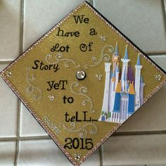 Walt Disney quote for graduation cap