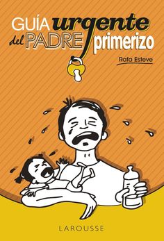 Guía urgente del padre primerizo | Libroseducativosinfantiles yjuveniles | Los Cuentos de Bastian
