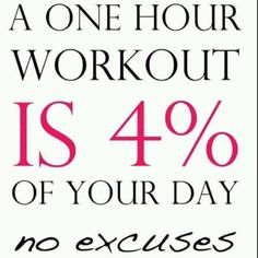 No excuses!!!