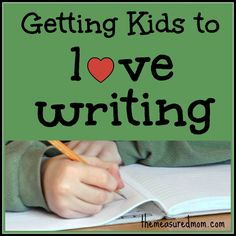 Tips for how to get kids to love writing!