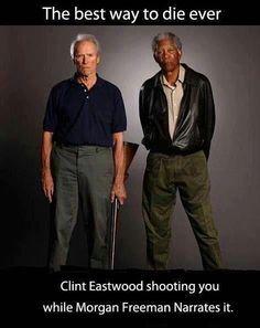 A melhor maneira de morrer: Clint Eastwood atirando em você com Morgan Freeman narrando! #fechô