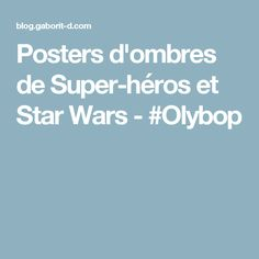 Posters d'ombres de Super-héros et Star Wars - #Olybop