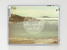 Not All Who Wander Are Lost Laptop & iPad Skin by Jillian Audrey - $25.00
