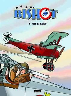 Couverture BD BISHOT tome 1 Aile et Gants. BD dessinée et scénarisée par David VOILEAUX et publiée aux Editions Révasion.