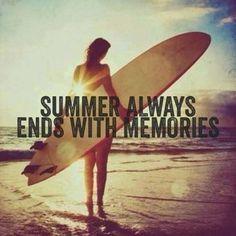 Summer always ends with Memories.