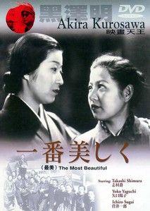 黒澤 明 Kurosawa, Akira The most beautiful 一番美しく = Ichiban utsukushiku http://search.lib.cam.ac.uk/?itemid=|depfacozdb|463662