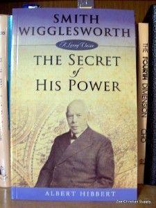 SMITH WIGGLESWORTH-THE SECRET OF HIS POWER