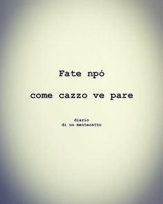 diario_di_un_mentecatto Me Quotes, Motivational Quotes, My Life Style, Tumblr, Cool Words, Sentences, Cards Against Humanity, Lol, Writing