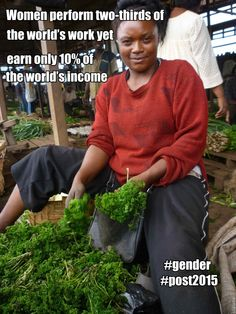 Women perform two-thirds of the world's work yet earn only 10% of the world's income #post2015 #gender
