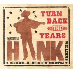 Turn Back the Years: The Essential Hank Williams