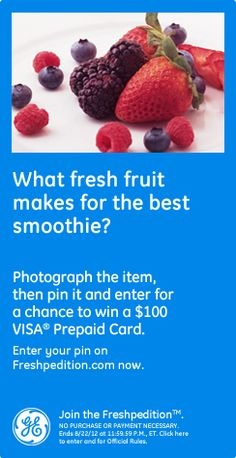What fresh fruit makes the best smoothie? Photograph the item, then pin it and enter for a chance to win a $100 VISA prepaid card. Enter your pin on freshpedition.com now!