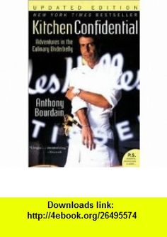Kitchen Confidential Updated Edition Publisher Ecco; Updated edition Anthony Bourdain ,   ,  , ASIN: B004N7HDXS , tutorials , pdf , ebook , torrent , downloads , rapidshare , filesonic , hotfile , megaupload , fileserve