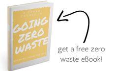 Going Zero Waste: 101 Easy Eco Friendly, Zero Waste Tips