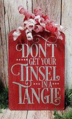 Don't Get Your Tinsel In A Tangle Holiday Merry Christmas Home Decor Red Silver Glitter Wood Sign Curly Bow by TraceesTreasures on Etsy decor christmas Your place to buy and sell all things handmade Merry Christmas, Christmas Wood Crafts, Christmas Signs Wood, Outdoor Christmas, Christmas Balls, Rustic Christmas, Diy Christmas Gifts, Christmas Projects, Christmas Home