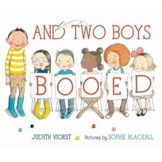 What I love about this book is that two boys booed. That our main character was nervous and struggled and overcame his nervousness to triumph! But still, two kids booed. Because that is life.
